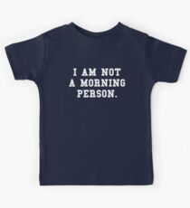I Am Not a Morning Person Kids Tee