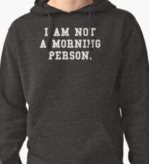 I Am Not a Morning Person Pullover Hoodie