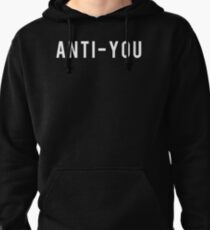 Anti-you Pullover Hoodie