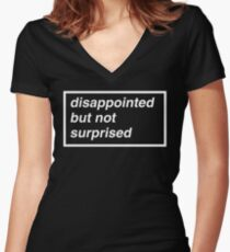 Disappointed but not Surprised Women's Fitted V-Neck T-Shirt