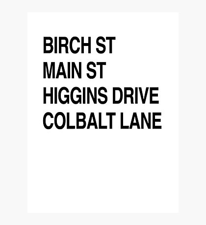 Birch St Main St, Higgins Drive Colbalt Lane in black  Photographic Print