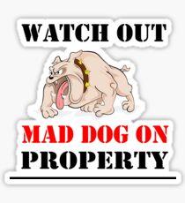 Mad Dog on Property Sticker