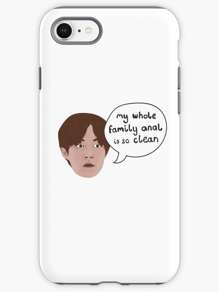 Jihoon 90 Day Fiance My Whole Family Anal Is So Clean Iphone Case Cover By Ponychops Redbubble
