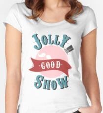 Jolly Good Show Women's Fitted Scoop T-Shirt