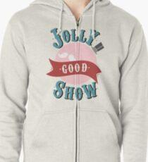 Jolly Good Show Zipped Hoodie
