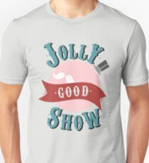 Jolly Good Show T-Shirt
