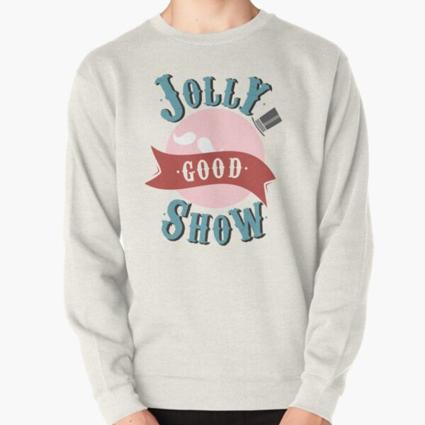 Jolly Good Show Pullover Sweatshirt