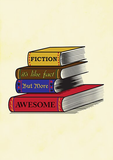 Fiction Is Awesome by sophiedoodle