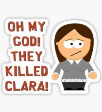 Oh My God! They Killed Clara! Sticker