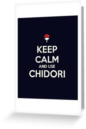 Keep Calm and use Chidori by tombst0ne