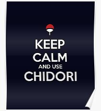 Keep Calm and use Chidori Poster
