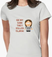 Oh My God! They Killed Clara! Women's Fitted T-Shirt