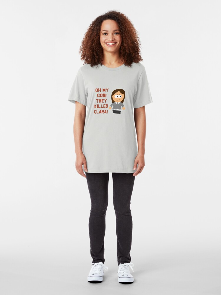 Alternate view of Oh My God! They Killed Clara! Slim Fit T-Shirt