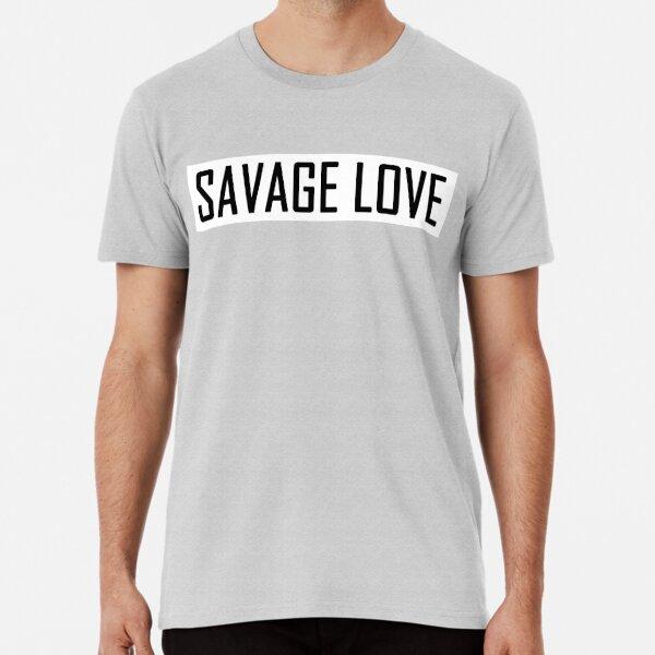 Savage Love Premium T-Shirt