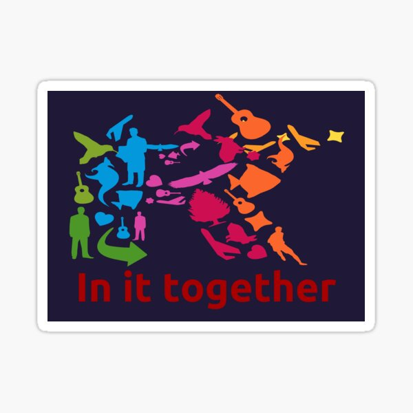 In it together Sticker