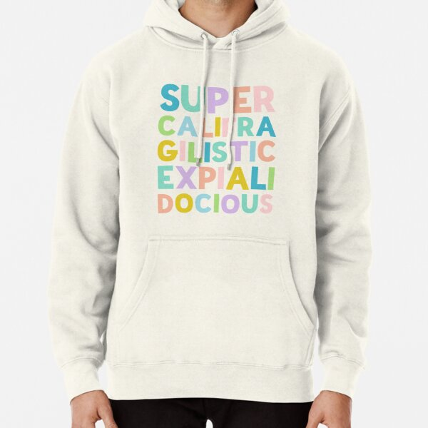 Supercalifragilisticexpialidocious - Colorful stack by Kelly Design Company Pullover Hoodie