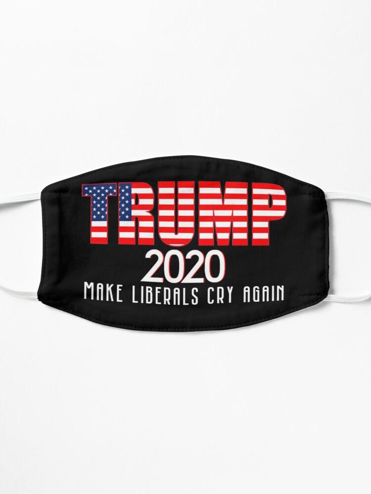 Alternate view of Trump 2020 Make Liberals Cry Again Mask