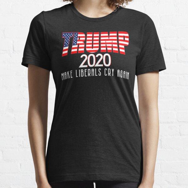 Trump 2020 Make Liberals Cry Again Essential T-Shirt