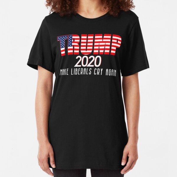 Trump 2020 Make Liberals Cry Again Slim Fit T-Shirt
