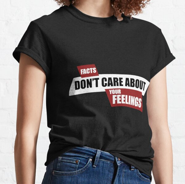 Facts Don't Care About Your Feelings - Ben Shapiro Show Classic T-Shirt