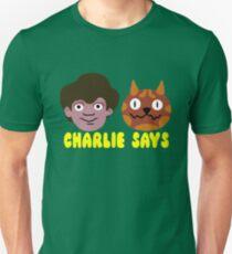 Charlie Says Unisex T-Shirt