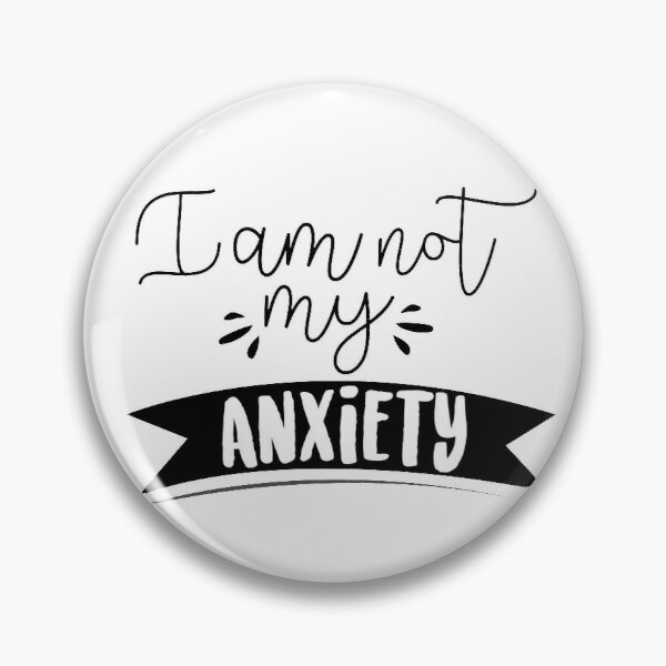 I am not my anxiety typography design Pin