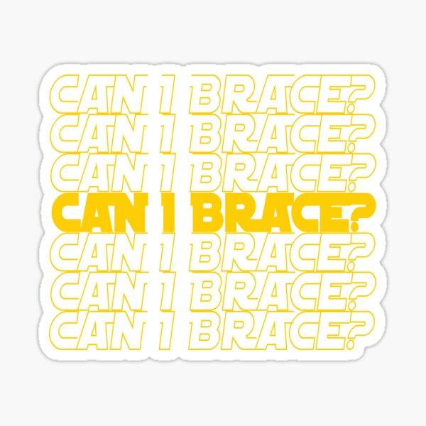 Can I Brace (Yellow) Sticker