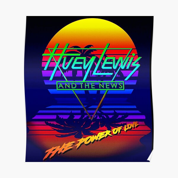 Huey Lewis The Power Of Love Retro 80s Synthwave Homage Poster