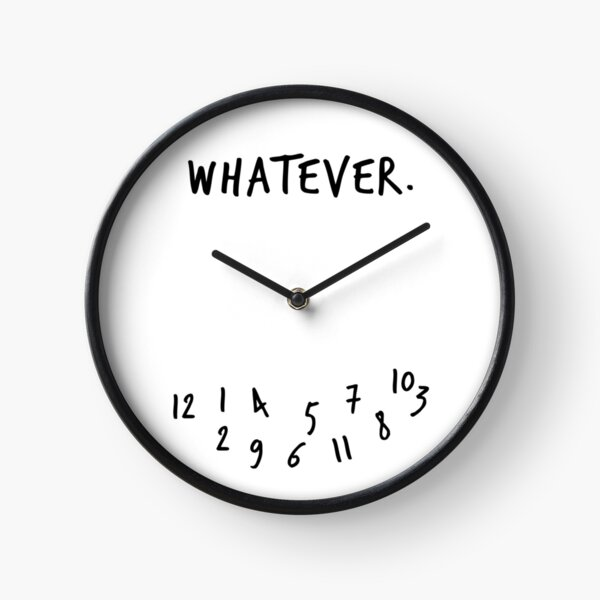 Whatever - Funny Clock