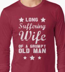 Long Suffering Wife of a Grumpy old man Long Sleeve T-Shirt