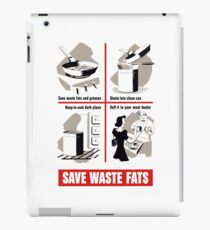 Save Waste Fats - WWII Propaganda iPad Case/Skin