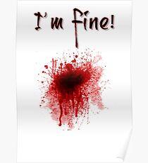 I'm Fine ! Blood Splatter Poster