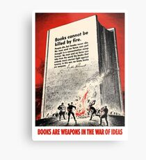 Books Are Weapons In The War Of Ideas Metal Print