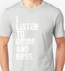 I Listen To Drum And Bass T-Shirt