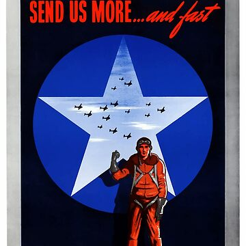 Send Us More ... And Fast -- World War 2 de warishellstore
