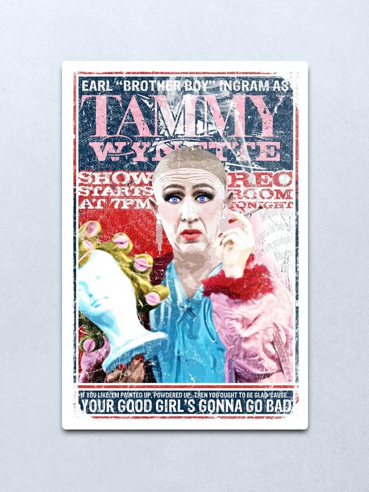 Alternate view of Sordid Lives Earl Brother Boy Ingram as Tammy Wynette Metal Print
