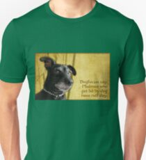 Dogfucius say: Mailman who get bit by dog... Unisex T-Shirt