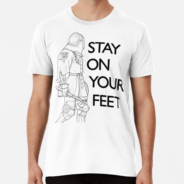 Stay on Your Feet Premium T-Shirt