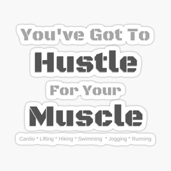 Hustle Muscle  Sticker