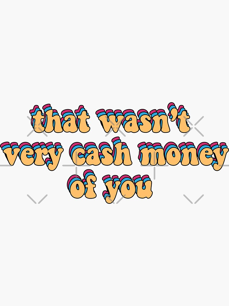 that wasn't very cash money of you by saracreates