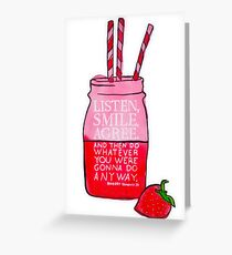 Listen, Smile, Agree. Greeting Card