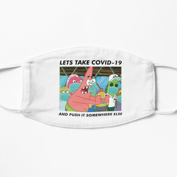 Let's take Covid-19 and push it somewhere else Flat Mask