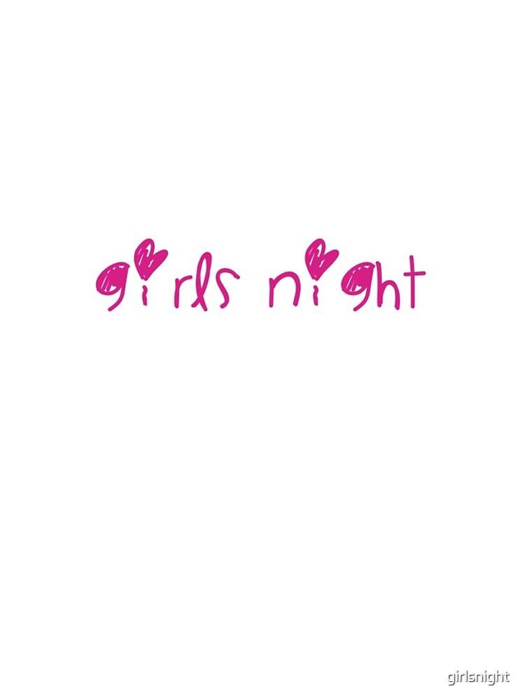 Girls Night Merchandise - White by girlsnight