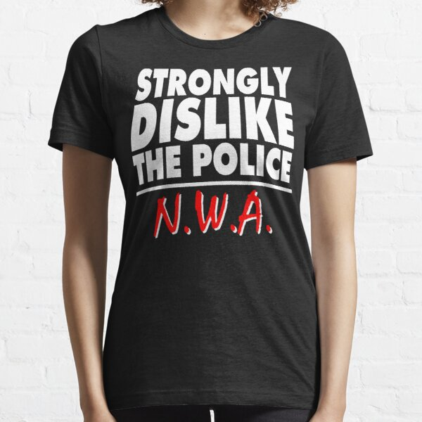 Strongly Dislike the Police Essential T-Shirt