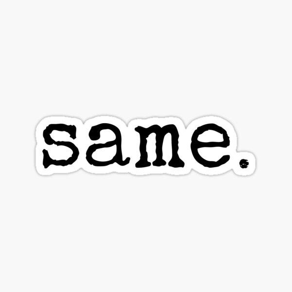 same. Sticker