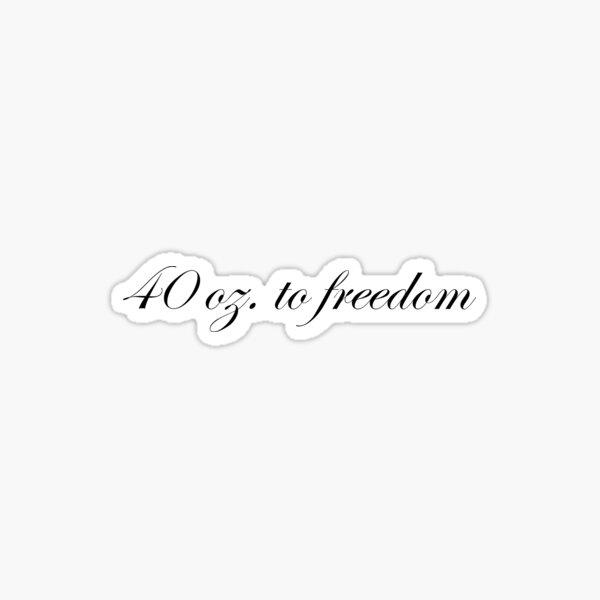 40 oz. A la Libertad Pegatina