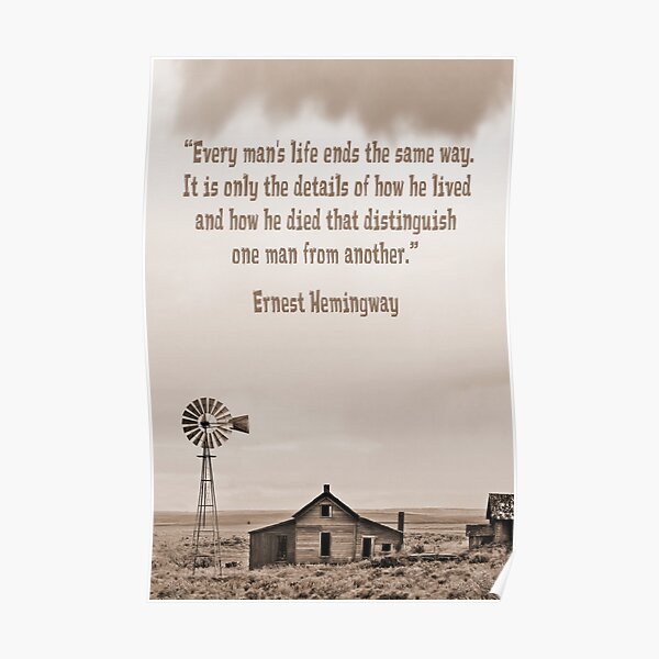 Abandoned Homestead with Hemingway Quote Poster