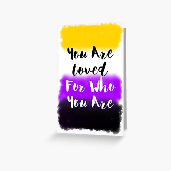 Non-binary flag LGBTQ You Are Loved For Who You Are Greeting Card