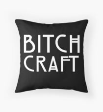 Bitch Craft Throw Pillow