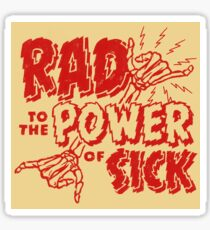 Rad to the Power of Sick- red Sticker